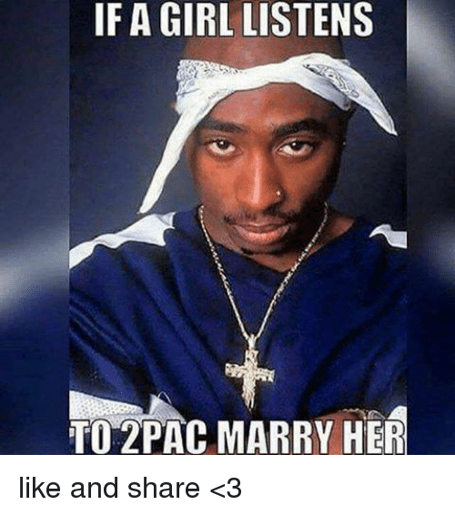 if-agirl-listens-to-2pac-marry-her-like-and-share-11920873.png
