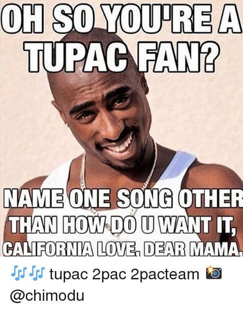 oh-so-yourea-tupac-fan-name-one-song-other-than-31814039.png