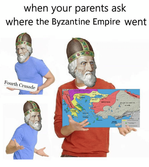 when-your-parents-ask-where-the-byzantine-empire-went-fourth-19364551.png